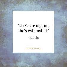 Strong but exhausted. | Tired mom quotes, Tired quotes, Hard quotes